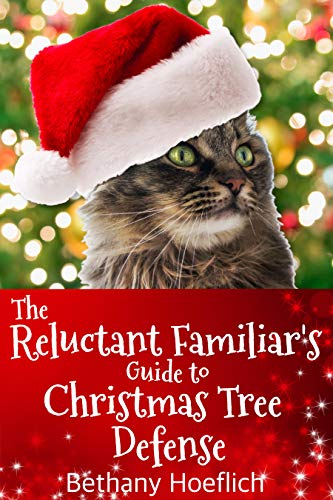 The Reluctant Familiar's Guide to Christmas Tree Defense