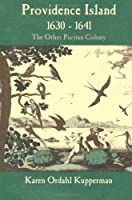 Providence Island, 1630-1641: The Other Puritan Colony by Karen Ordahl Kupperman(1995-06-30)