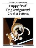 Puppy dog Puf Crochet Pattern Amigurumi toy (LittleOwlsHut) (English Edition)