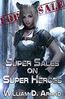 Super Sales on Super Heroes by [William D. Arand, Thomas Shutt]
