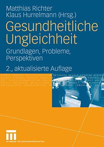 Gesundheitliche Ungleichheit: Grundlagen, Probleme, Perspektiven