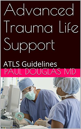 Advanced Trauma Life Support: ATLS Guidelines (English Edition)