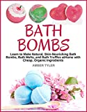 Bath Bombs: Learn to Make Natural, Skin-Nourishing Bath Bombs, Bath Melts, and Bath Truffles at Home with Cheap, Organic Ingredients – DIY Recipes for Homemade Bath Products (English Edition)