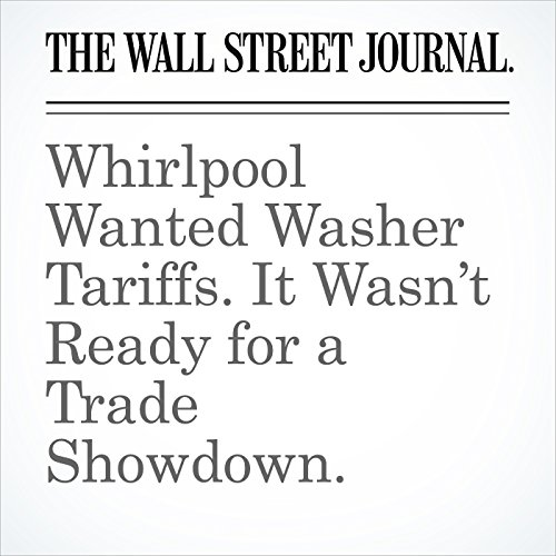 Whirlpool Wanted Washer Tariffs. It Wasn't Ready for a Trade Showdown. copertina