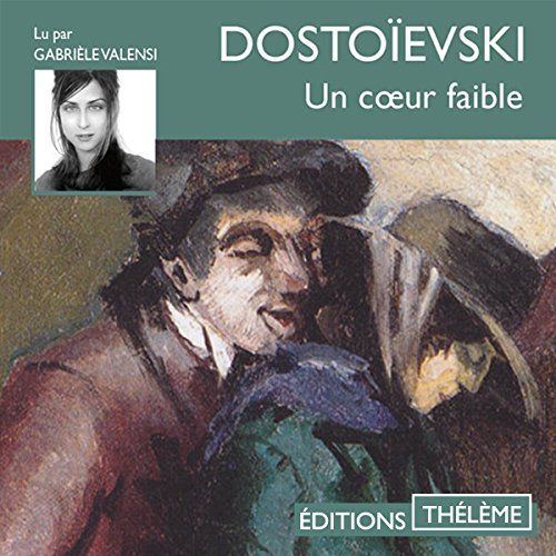 Un cœur faible                   By:                                                                                                                                 Fédor Dostoïevski                               Narrated by:                                                                                                                                 Gabrièle Valensi                      Length: 2 hrs and 10 mins     Not rated yet     Overall 0.0