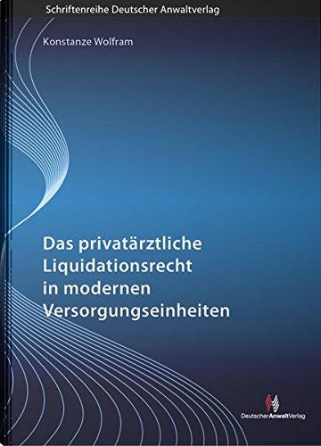 Das privatärztliche Liquidationsrecht in modernen Versorgungseinheiten: Schriftenreihe Deutscher Anwaltverlag, Band 16 (Schriftenreihe des Deutschen Anwaltvereins)