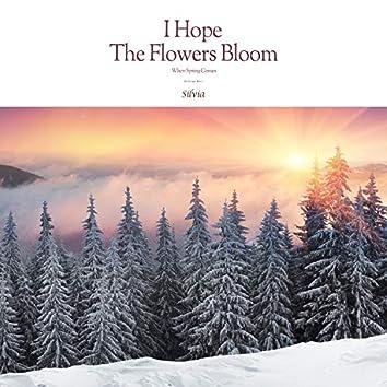 봄이 와서 꽃이 피면 좋겠어 I Hope The Flowers Bloom When Spring Comes (Relaxing Music, Stress Relief, Calm Music, New age Music)