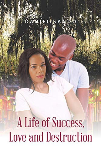 A Life of Success, Love and Destruction (English Edition)
