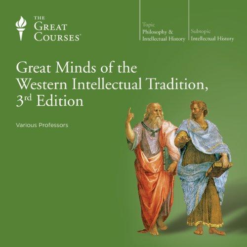 Great Minds of the Western Intellectual Tradition, 3rd Edition cover art