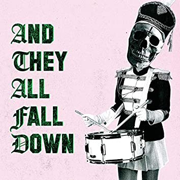 And They All Fall Down