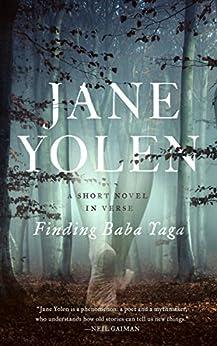 Finding Baba Yaga: A Short Novel in Verse by [Jane Yolen]