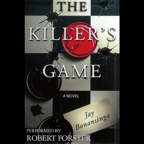 The Killer's Game                   By:                                                                                                                                 Jay Bonansinga                               Narrated by:                                                                                                                                 Robert Forster                      Length: 5 hrs and 22 mins     13 ratings     Overall 3.4