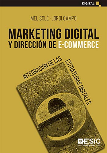 Marketing digital y Dirección De E-Commerce: Integración de las estrategias digitales