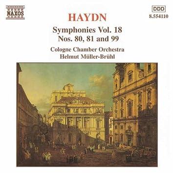 HAYDN: Symphonies, Vol. 18 (Nos. 80, 81, 99)