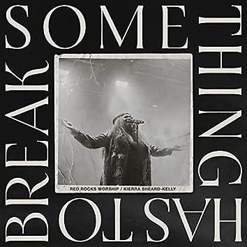 Something Has To Break (Live)