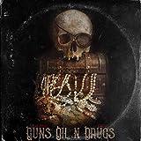 Guns Oil N' Drugs [Explicit]