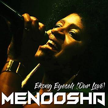 Ekong Eyeseh (Our Love)