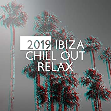 2019 Ibiza Chill Out Relax – Ibiza Calming, Sexy Vibes, Summer Time 2019, Chillout Beats, Chillout Balearic