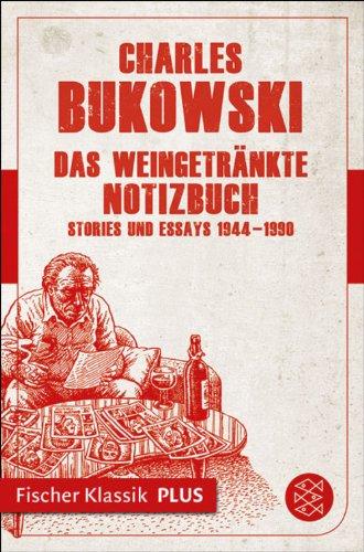 Das weingetränkte Notizbuch: Stories und Essays 1944-1990 (Fischer Klassik Plus)
