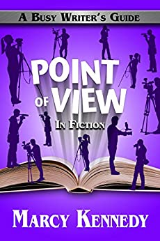 Point of View in Fiction (Busy Writer's Guides Book 8) by [Marcy Kennedy]