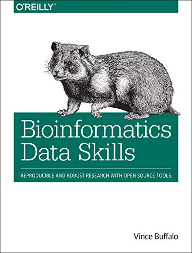 Compare Textbook Prices for Bioinformatics Data Skills: Reproducible and Robust Research with Open Source Tools 1 Edition ISBN 9781449367374 by Buffalo, Vince
