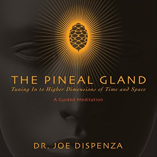 The Pineal Gland: Tuning in to H...