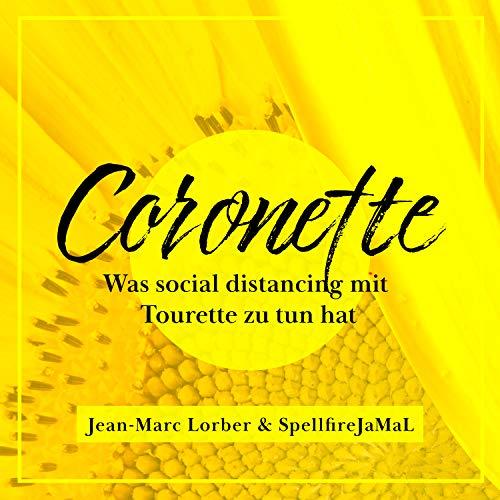 Coronette (Was social distancing mit Tourette zu tun hat)