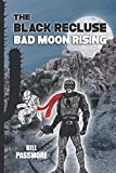 The Black Recluse: Bad Moon Rising