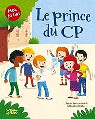 Moi, je lis ! Le prince du CP - Dès 6 ans par Sébastien Chebret