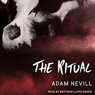 The Ritual                   By:                                                                                                                                 Adam Nevill                               Narrated by:                                                                                                                                 Matthew Lloyd Davies                      Length: 11 hrs and 35 mins     245 ratings     Overall 4.1