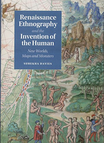 Renaissance Ethnography and the Invention of the Human: New Worlds, Maps and Monsters (Cambridge Social and Cultural Histories)の詳細を見る