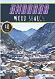 Andorra Word Search: 40 Fun Puzzles With Words Scramble for Adults, Kids and Seniors   More Than 300 Andorran Words and Vocabulary On Cities, Famous ... Culture Of Country, History and Heritage.