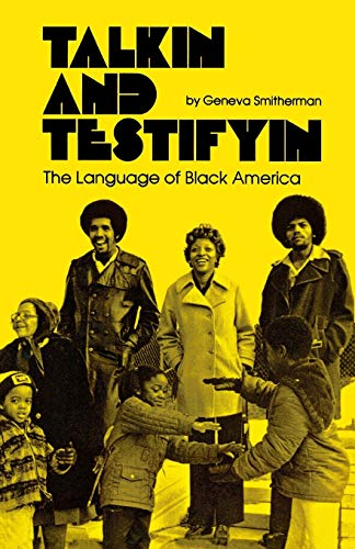 Compare Textbook Prices for Talkin and Testifyin: The Language of Black America Waynebook  ISBN 9780814318058 by Smitherman, Geneva
