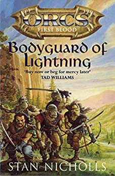 Bodyguard Of Lightning: Orcs First Blood by [Stan Nicholls]