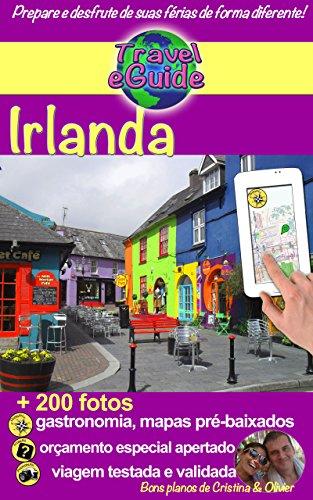 Irlanda: Descubra um país de mistérios, belas paisagens, mosteiros e castelos que falam de história, aldeias coloridas e cheias de vida... (Travel eGuide Livro 5) (Portuguese Edition)