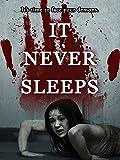 It Never Sleeps