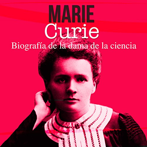 Marie Curie [Spanish Edition] audiobook cover art