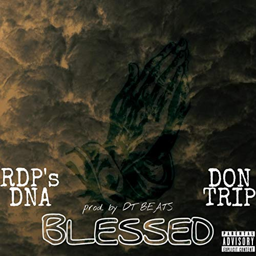 Blessed (feat. Don Trip) [Explicit]