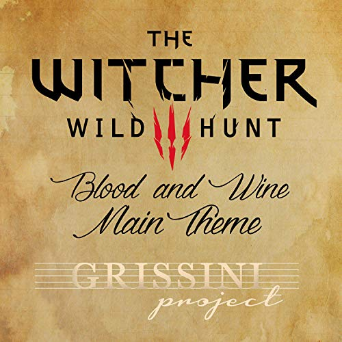 Main Theme Blood and Wine (From the Witcher 3 Original Soundtrack) [Explicit]