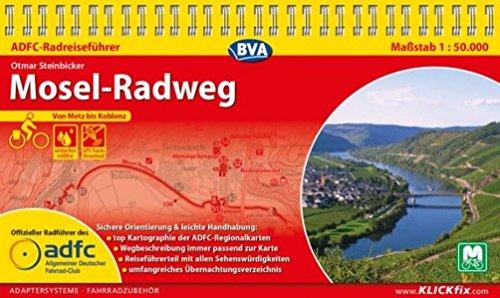 ADFC-Radreiseführer Mosel-Radweg 1:50.000 praktische Spiralbindung, reiß- und wetterfest, GPS-Tracks Download: Von Metz bis Koblenz