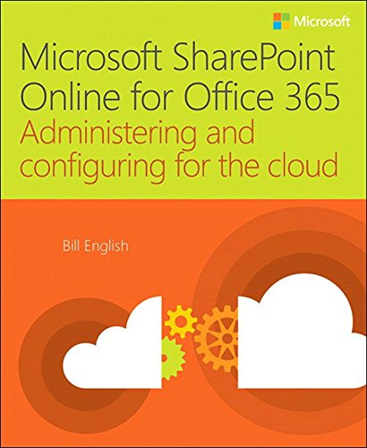 Microsoft SharePoint Online for Office 365: Administering and configuring for the cloud (IT Best Practices - Microsoft Press) (English Edition)