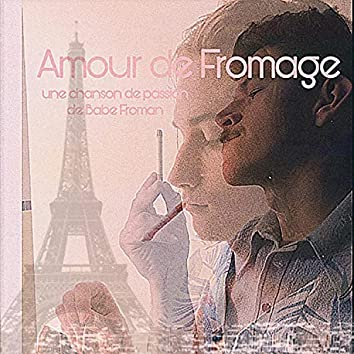 Amour de Fromage (A Cheesy Love Song)