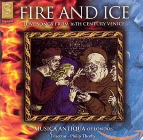 Fire & Ice: Love Songs from 16th Century Venice