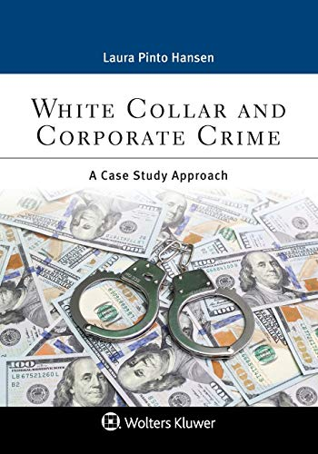 Compare Textbook Prices for White Collar and Corporate Crime: A Case Study Approach Criminal Justice  ISBN 9781543817218 by Laura Pinto Hansen