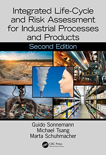 Integrated Life-Cycle and Risk Assessment for Industrial Processes and Products (Advanced Methods in Resource & Waste Management) (English Edition)