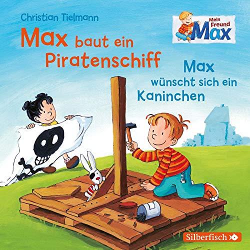 Mein Freund Max 4: Max baut ein Piratenschiff / Max wünscht sich ein Kaninchen: 1 CD (4)