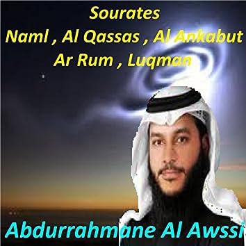 Sourates Naml , Al Qassas , Al Ankabut , Ar Rum , Luqman (Quran)