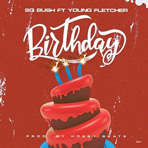 Sq Bush feat. Young Fletcher