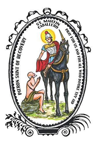 Saint Martin de Caballero Patron of Recovery Lined Notebook Journal