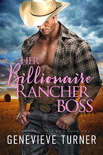 Her Billionaire Rancher Boss (A Cowboy of Her Own, Book One) by [Genevieve Turner]